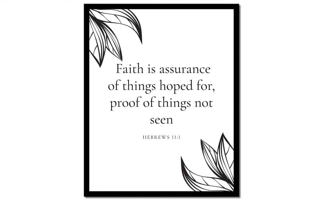 Faith is Assurance – Hebrews 11:1 (Scripture Wall Art)