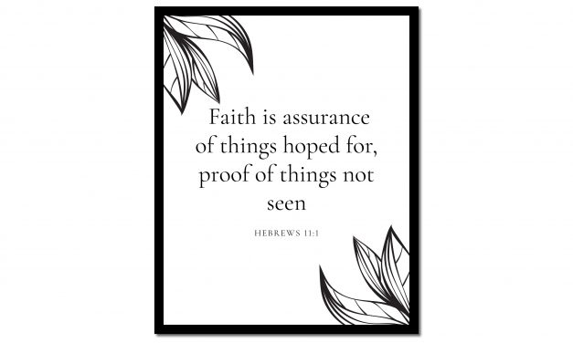 Faith is Assurance – Hebrews 11:1 (Scripture Wall Art)