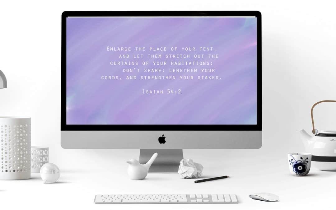 Enlarge Your Tent – Isaiah 54:2 – Bible Verse Desktop Wallpaper