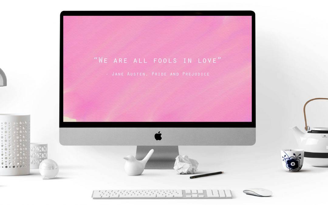 Jane Austen Quote – We Are All Fools In Love – Digital Desktop Wallpaper