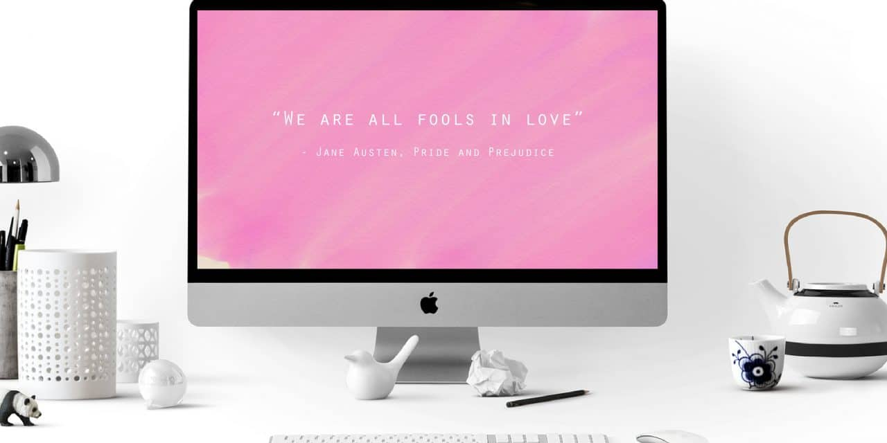 Jane Austen Quote – We Are All Fools In Love – Digital Desktop Wallpaper