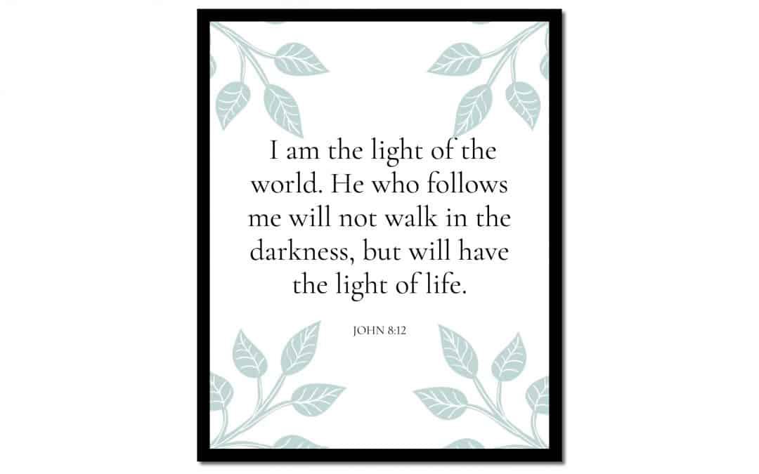I Am the Light of the World – John 8:12 (Scripture Wall Art)