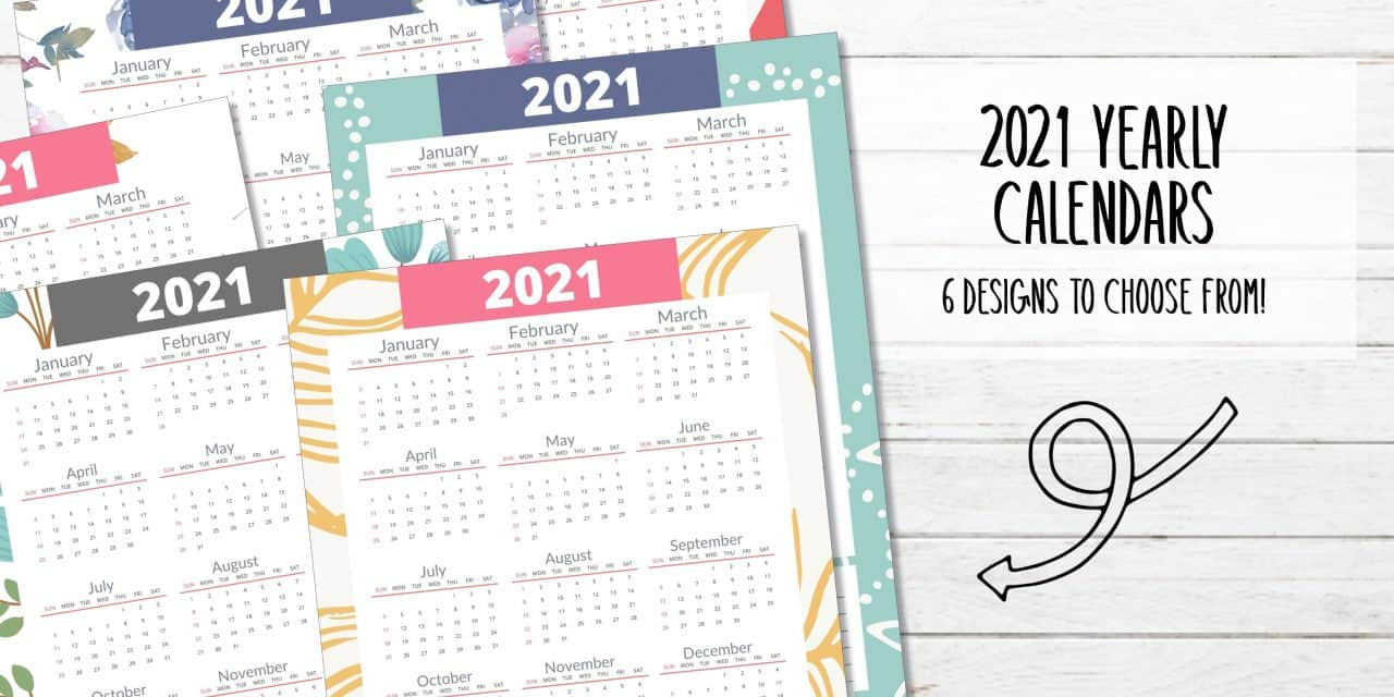 Free Printable 2021 Yearly Calendar – 6 Designs